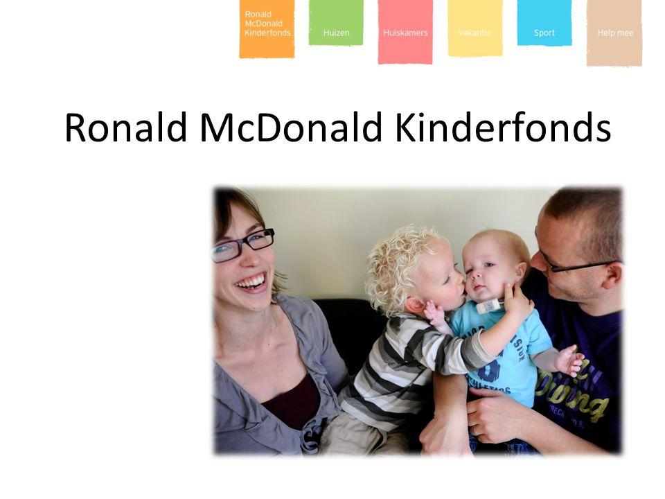 Ronald McDonald Kinderfonds in NL 3 Ronald McDonald Huizen (15) 65.000 overnachtingen Ronald McDonald Huiskamers (8) 150.000 bezoekers Ronald McDonald Vakantie (4) 2.500 overnachtingen Ronald McDonald Centre (1) 1.000 jonge sporters per week Cijfers 2011