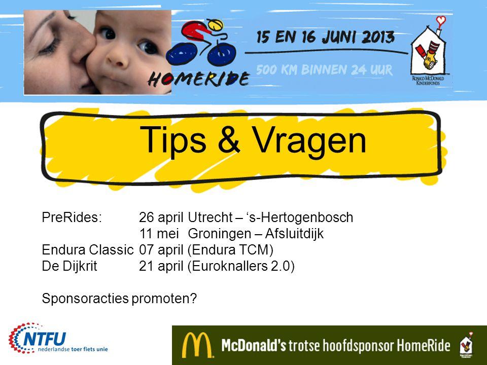 Tips & Vragen PreRides:26 aprilUtrecht – 's-Hertogenbosch 11 meiGroningen – Afsluitdijk Endura Classic07 april (Endura TCM) De Dijkrit21 april (Eurokn
