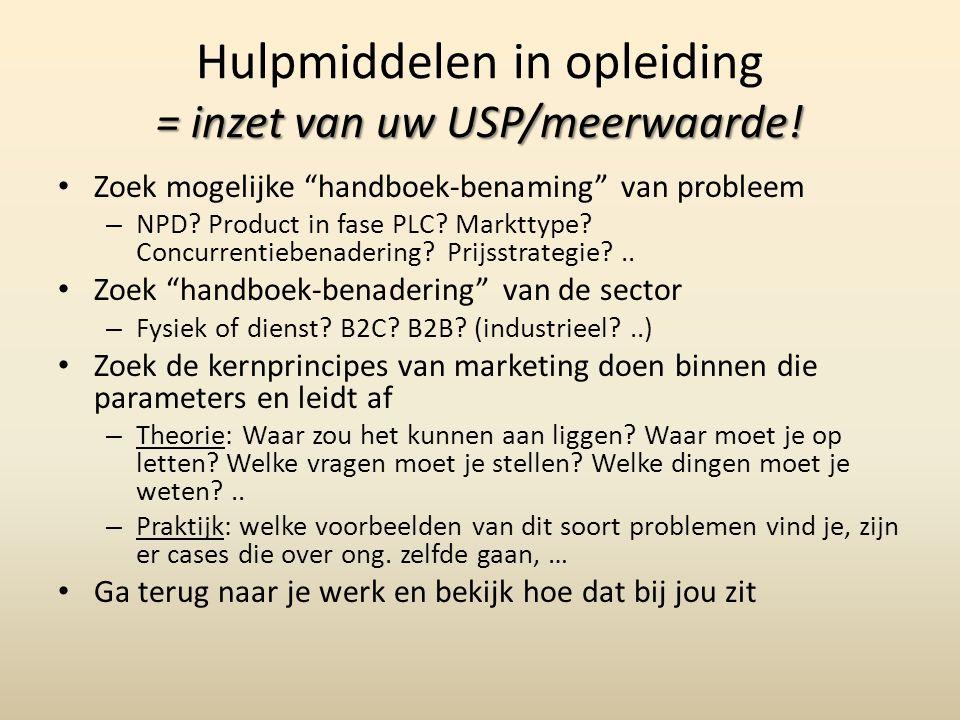 """= inzet van uw USP/meerwaarde! Hulpmiddelen in opleiding = inzet van uw USP/meerwaarde! Zoek mogelijke """"handboek-benaming"""" van probleem – NPD? Product"""