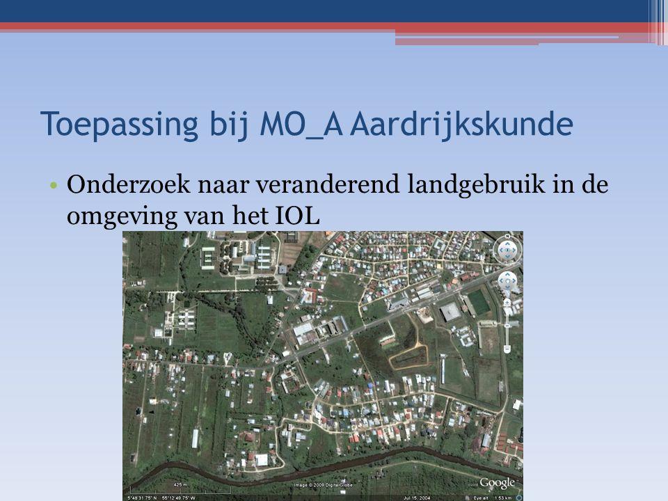 Toepassing bij MO_A Aardrijkskunde Onderzoek naar veranderend landgebruik in de omgeving van het IOL
