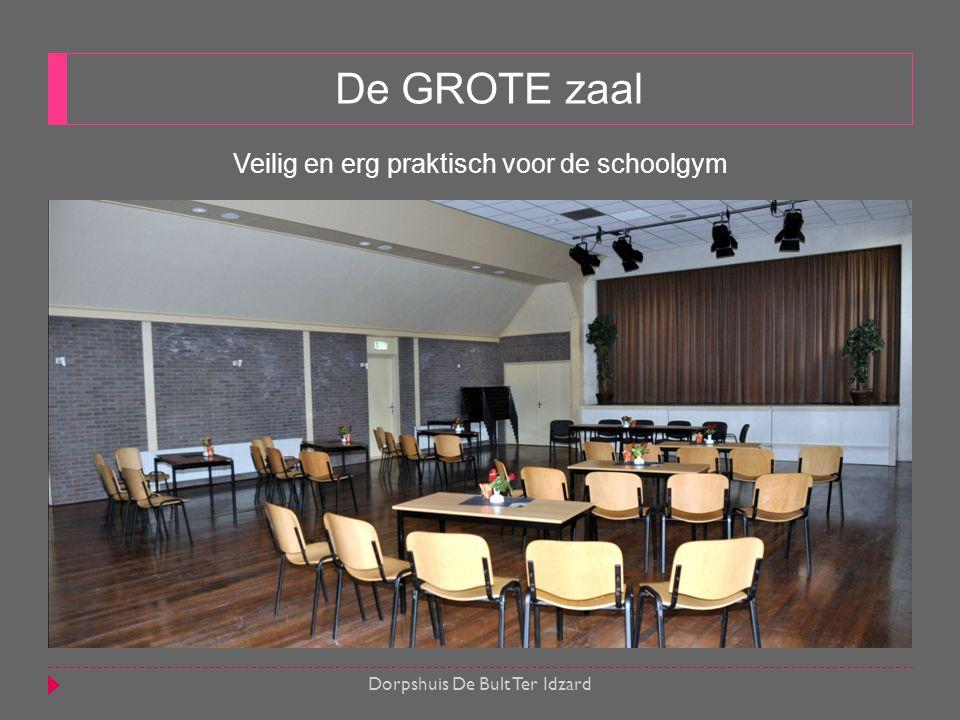 De GROTE zaal Veilig en erg praktisch voor de schoolgym Dorpshuis De Bult Ter Idzard