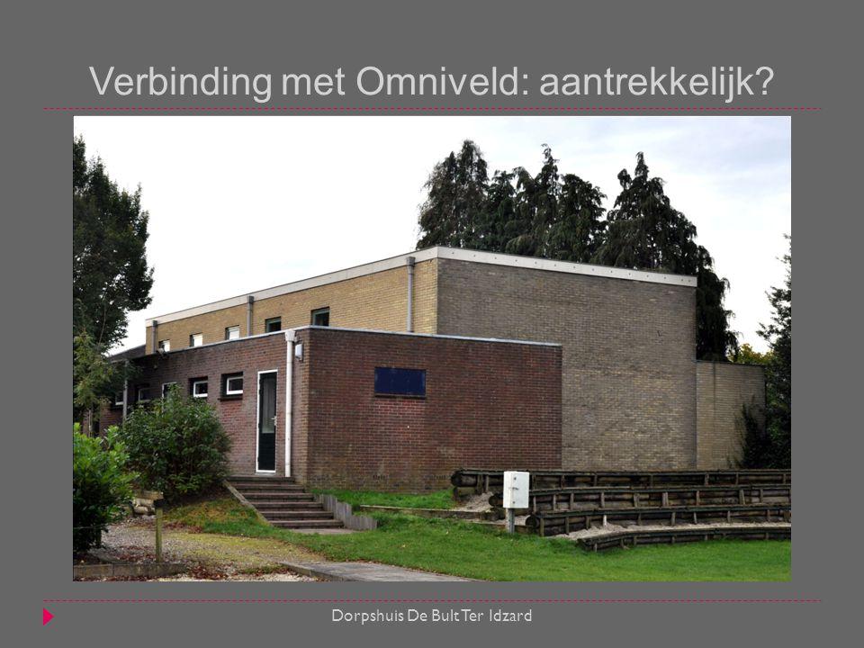 Verbinding met Omniveld: aantrekkelijk? Dorpshuis De Bult Ter Idzard