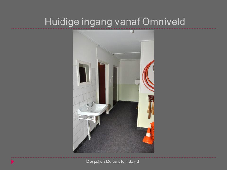 Huidige ingang vanaf Omniveld Dorpshuis De Bult Ter Idzard