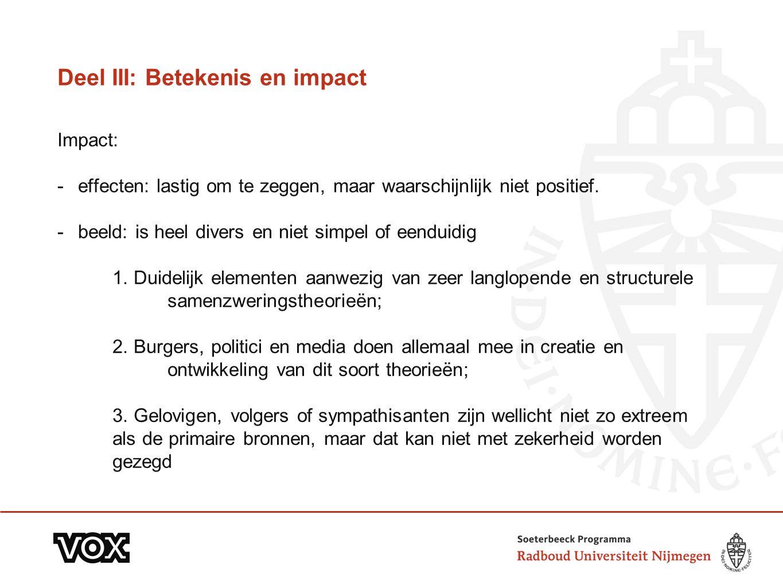 Deel III: Betekenis en impact Impact: -effecten: lastig om te zeggen, maar waarschijnlijk niet positief. -beeld: is heel divers en niet simpel of eend