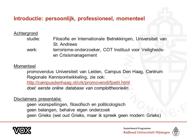 Introductie: persoonlijk, professioneel, momenteel Achtergrond studie: Filosofie en Internationale Betrekkingen, Universiteit van St.