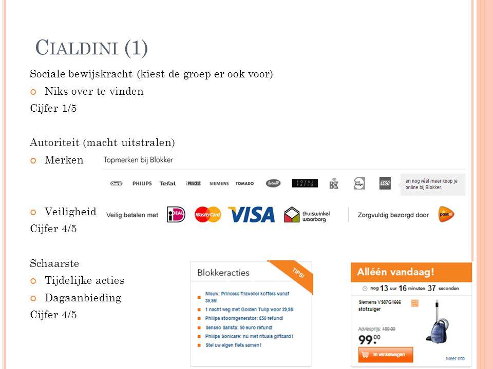 C IALDINI (1) Sociale bewijskracht (kiest de groep er ook voor) Niks over te vinden Cijfer 1/5 Autoriteit (macht uitstralen) Merken Veiligheid Cijfer