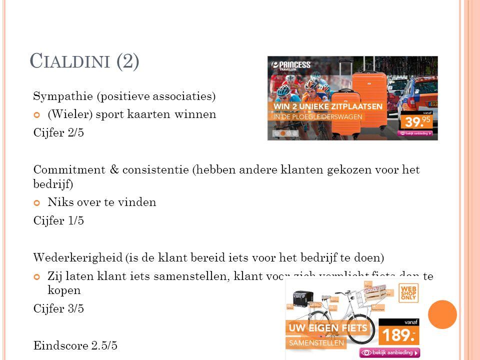 C IALDINI (2) Sympathie (positieve associaties) (Wieler) sport kaarten winnen Cijfer 2/5 Commitment & consistentie (hebben andere klanten gekozen voor