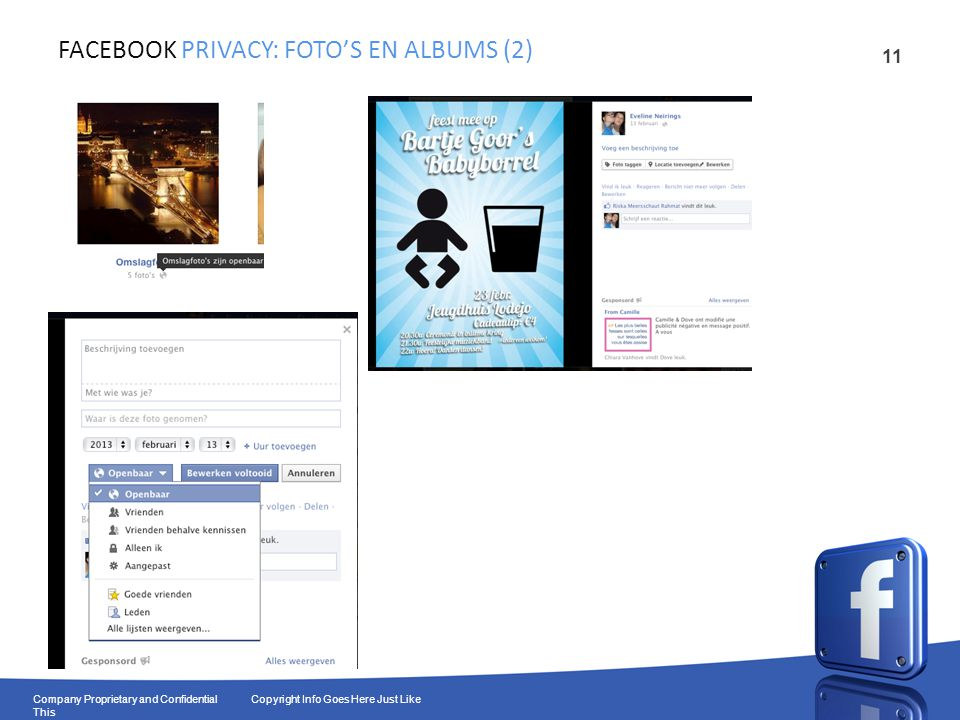 11 Company Proprietary and Confidential Copyright Info Goes Here Just Like This FACEBOOK PRIVACY: FOTO'S EN ALBUMS (2)