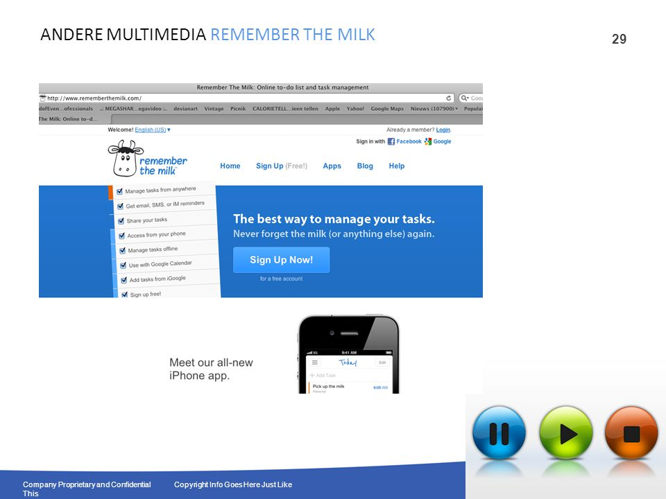 29 Company Proprietary and Confidential Copyright Info Goes Here Just Like This ANDERE MULTIMEDIA REMEMBER THE MILK