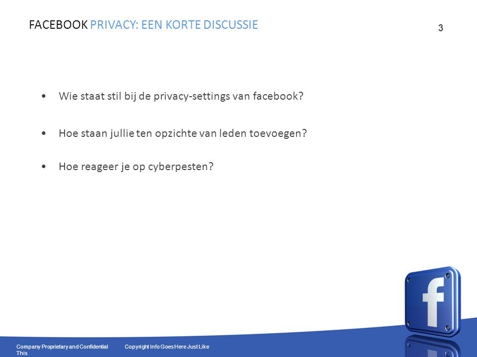 24 Company Proprietary and Confidential Copyright Info Goes Here Just Like This Net zoals op facebook, ook hier opletten wie je volgt.