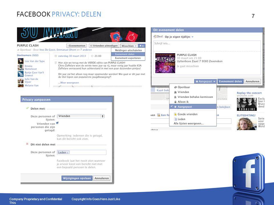 8 Company Proprietary and Confidential Copyright Info Goes Here Just Like This FACEBOOK HOE ZIET JE TIJDLIJN ERUIT.