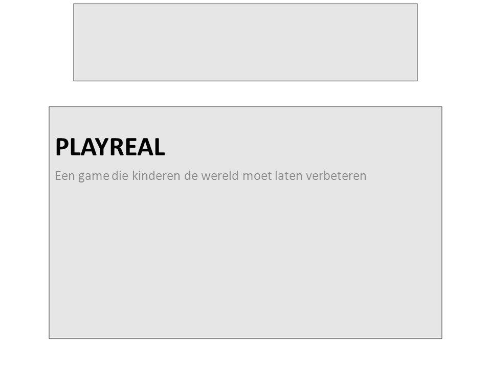 PLAYREAL Een game die kinderen de wereld moet laten verbeteren