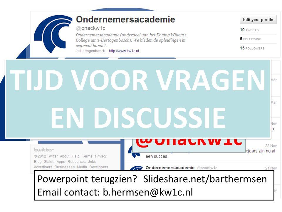 TIJD VOOR VRAGEN EN DISCUSSIE TIJD VOOR VRAGEN EN DISCUSSIE Powerpoint terugzien? Slideshare.net/barthermsen Email contact: b.hermsen@kw1c.nl