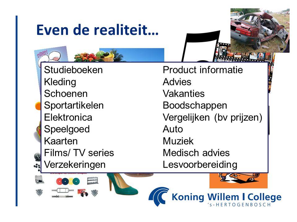 StudieboekenProduct informatie KledingAdvies SchoenenVakanties SportartikelenBoodschappen ElektronicaVergelijken (bv prijzen) SpeelgoedAuto KaartenMuz
