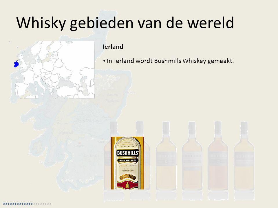 Whisky gebieden van de wereld Ierland In Ierland wordt Bushmills Whiskey gemaakt. >>>>>>>>>>>>>>>>>>>>>