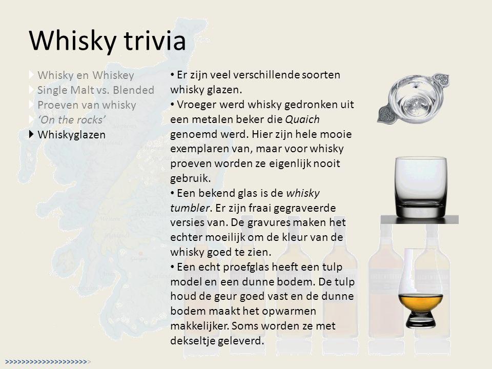 Whisky trivia  Whisky en Whiskey  Single Malt vs. Blended  Proeven van whisky  'On the rocks'  Whiskyglazen Er zijn veel verschillende soorten wh