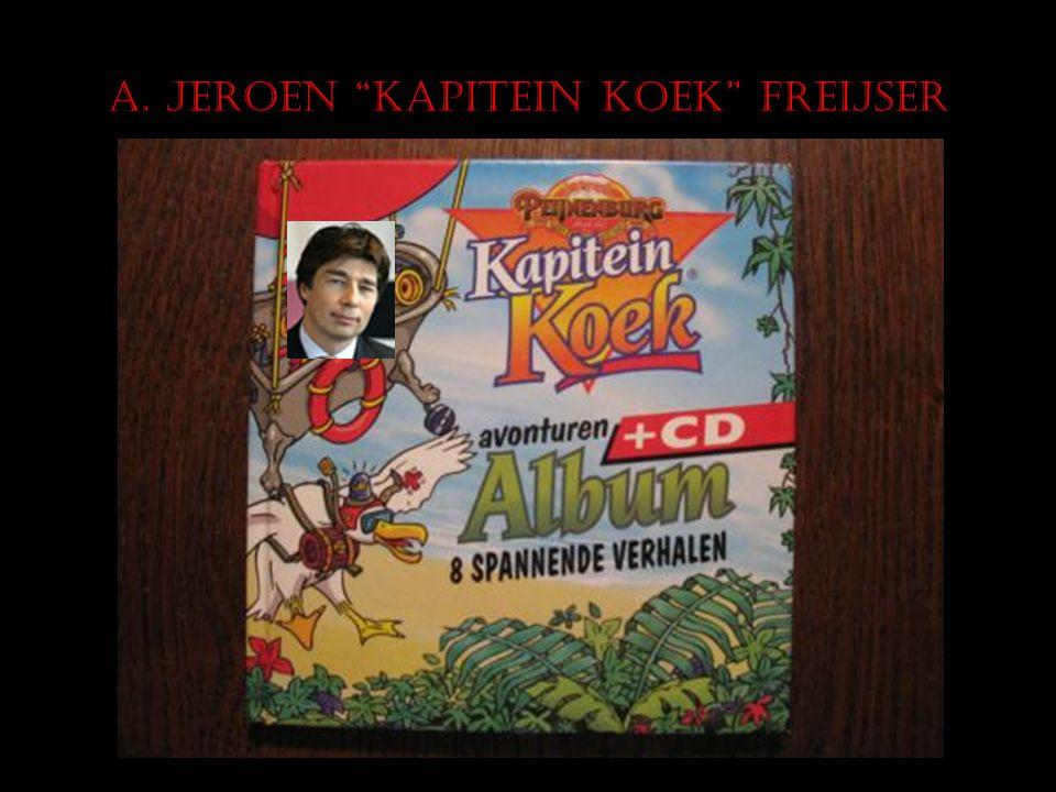 "A. Jeroen ""kapitein Koek"" Freijser"