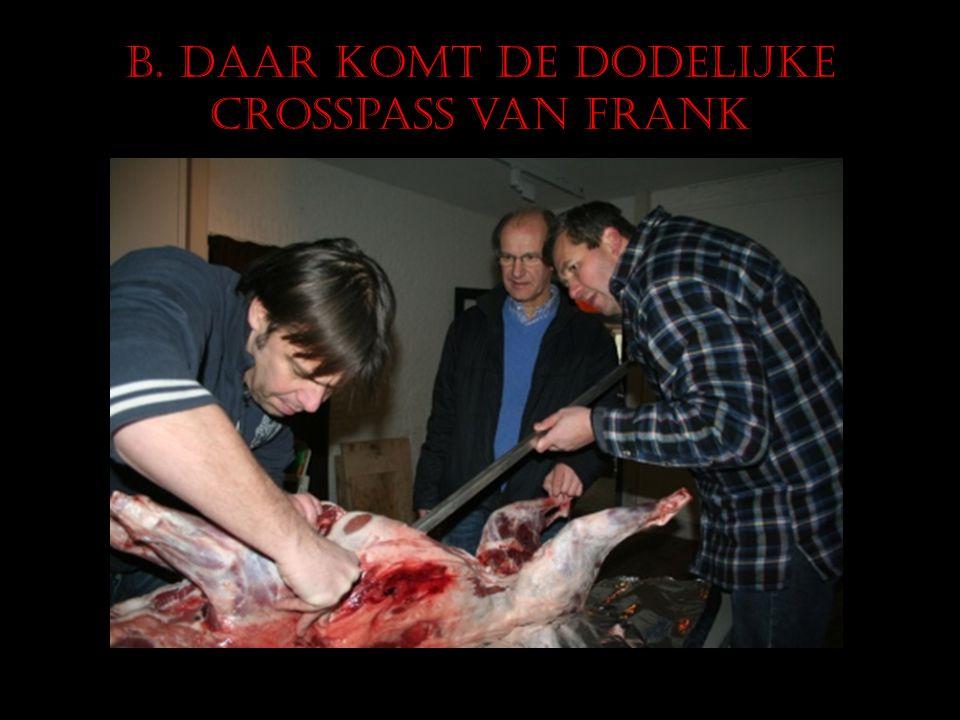 B. Daar komt de dodelijke crosspass van Frank