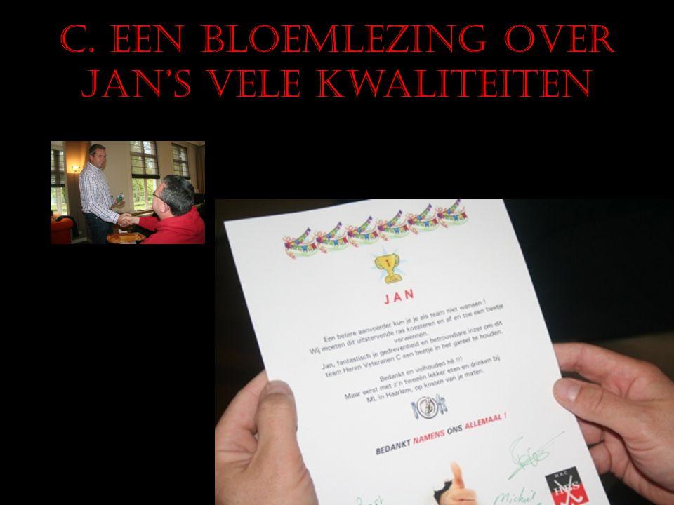 C. Een bloemlezing over Jan's vele kwaliteiten