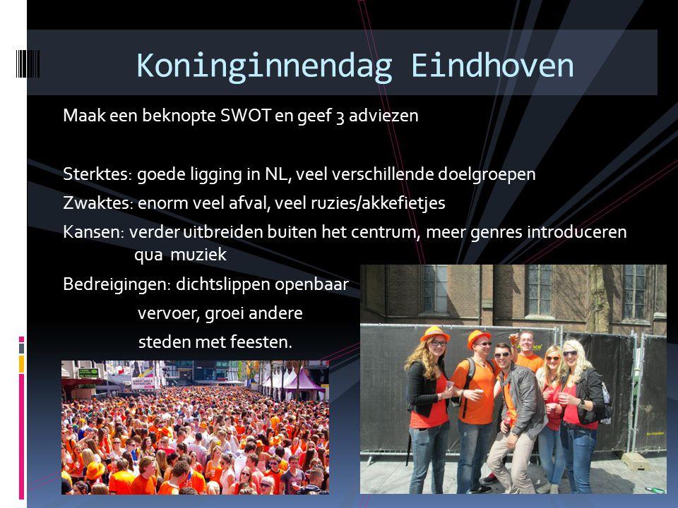 Maak een beknopte SWOT en geef 3 adviezen Sterktes: goede ligging in NL, veel verschillende doelgroepen Zwaktes: enorm veel afval, veel ruzies/akkefie