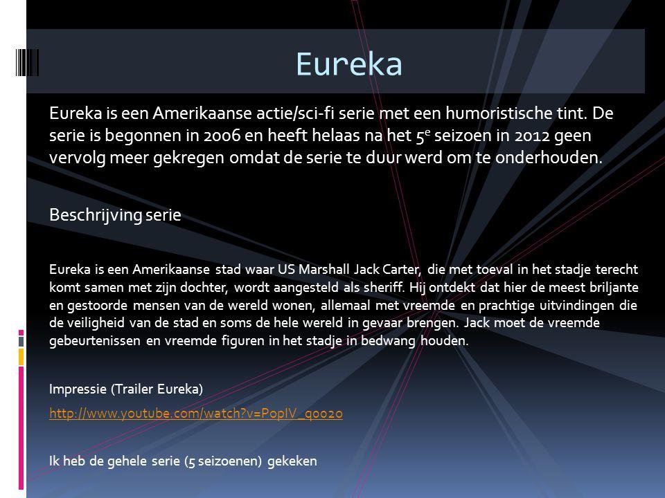 Eureka is een Amerikaanse actie/sci-fi serie met een humoristische tint. De serie is begonnen in 2006 en heeft helaas na het 5 e seizoen in 2012 geen