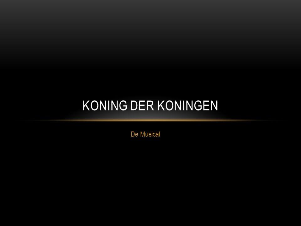 INLEIDING De musical Koning der Koningen is een musical waarin ik heb meegedaan.