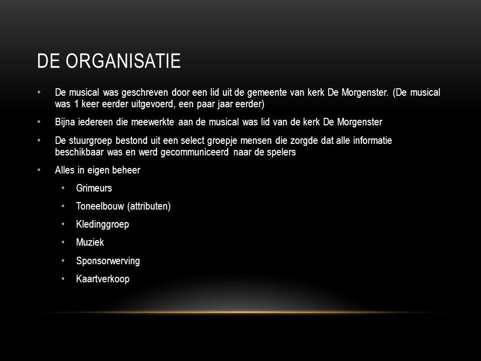 DE ORGANISATIE De musical was geschreven door een lid uit de gemeente van kerk De Morgenster.
