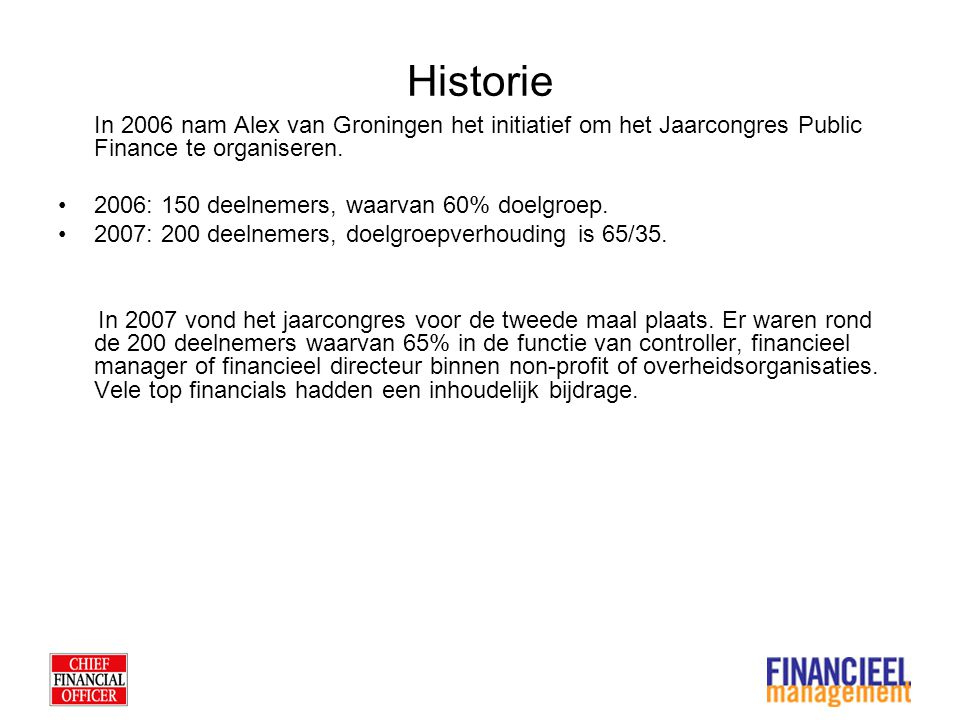 Propositie PlatinumGoldSilver Aantal1020Onbeperkt Investering25.000 euro10.000 euro5.000 euro Exclusiviteit brancheIn overleg (alleen op Platinum niveau) Nee Deelname aan besloten VIP Diner3.000 euro Wat krijgt u aan exposure vooraf.