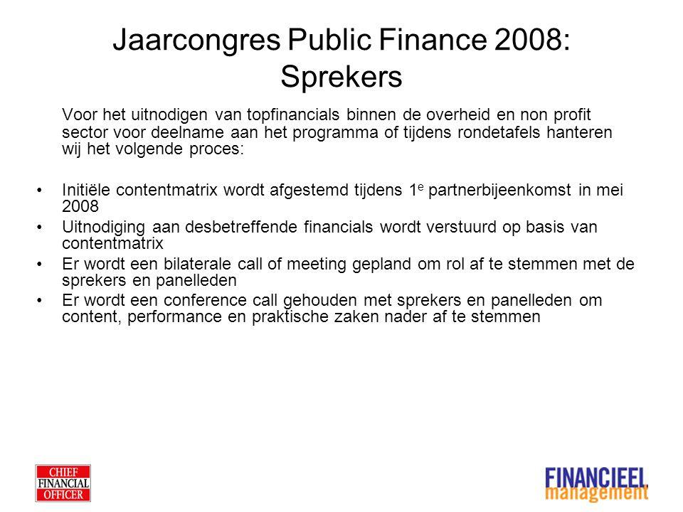 Public Finance Award 2008 De Public Finance Award honoreert gevoerde financiële projecten bij non- profit en overheidsorganisaties die impact hebben gehad op de gehele organisatie.