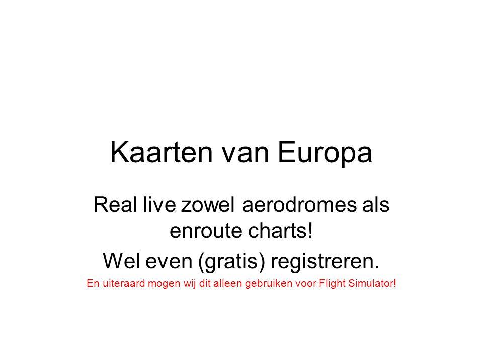 Kaarten van Europa Real live zowel aerodromes als enroute charts! Wel even (gratis) registreren. En uiteraard mogen wij dit alleen gebruiken voor Flig