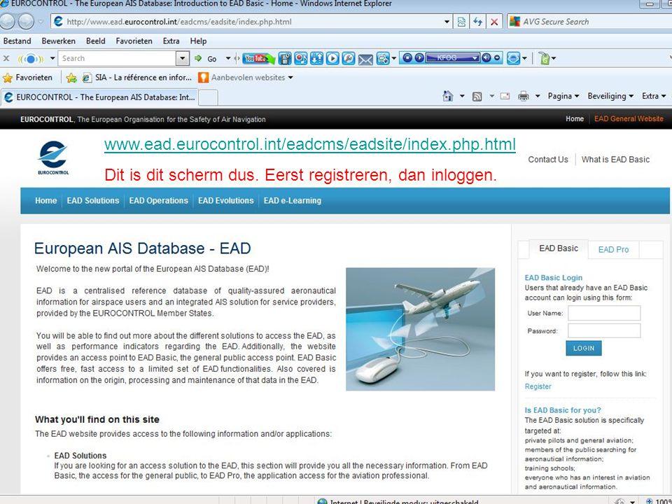 www.ead.eurocontrol.int/eadcms/eadsite/index.php.html Dit is dit scherm dus. Eerst registreren, dan inloggen.