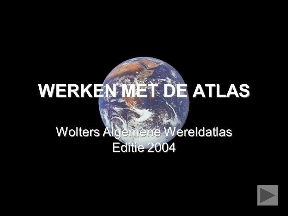 © 2007 Tim Van Ranst WERKEN MET DE ATLAS Wolters Algemene Wereldatlas Editie 2004