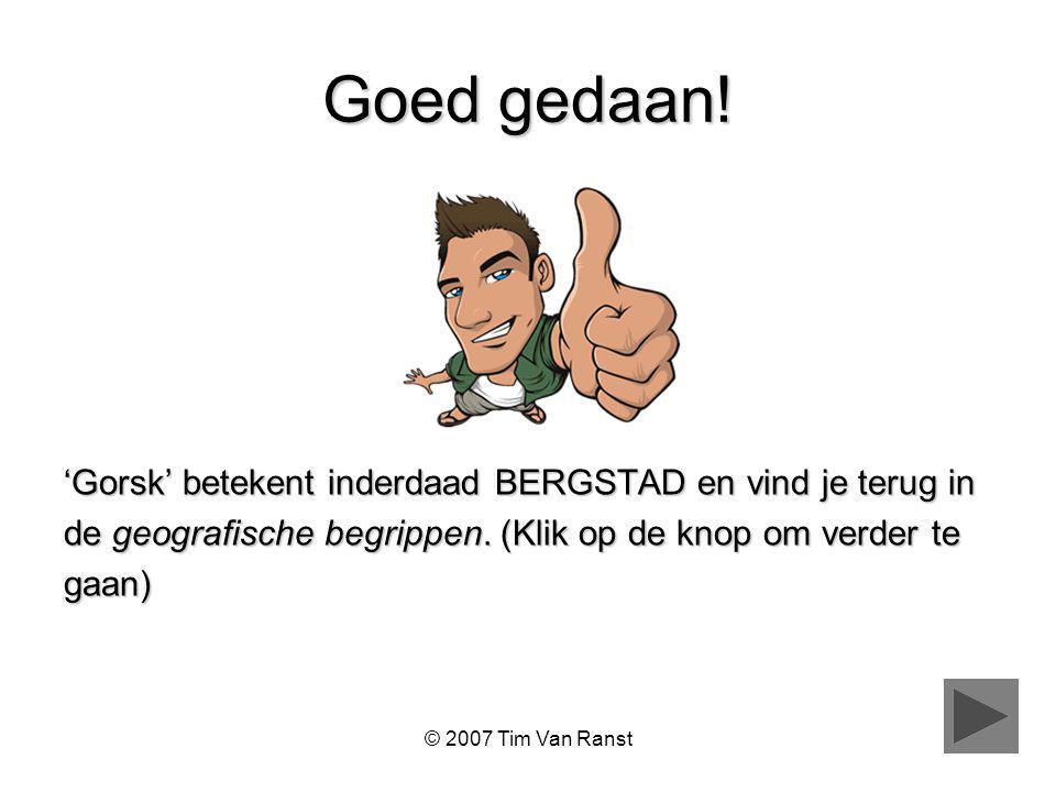 © 2007 Tim Van Ranst Goed gedaan.