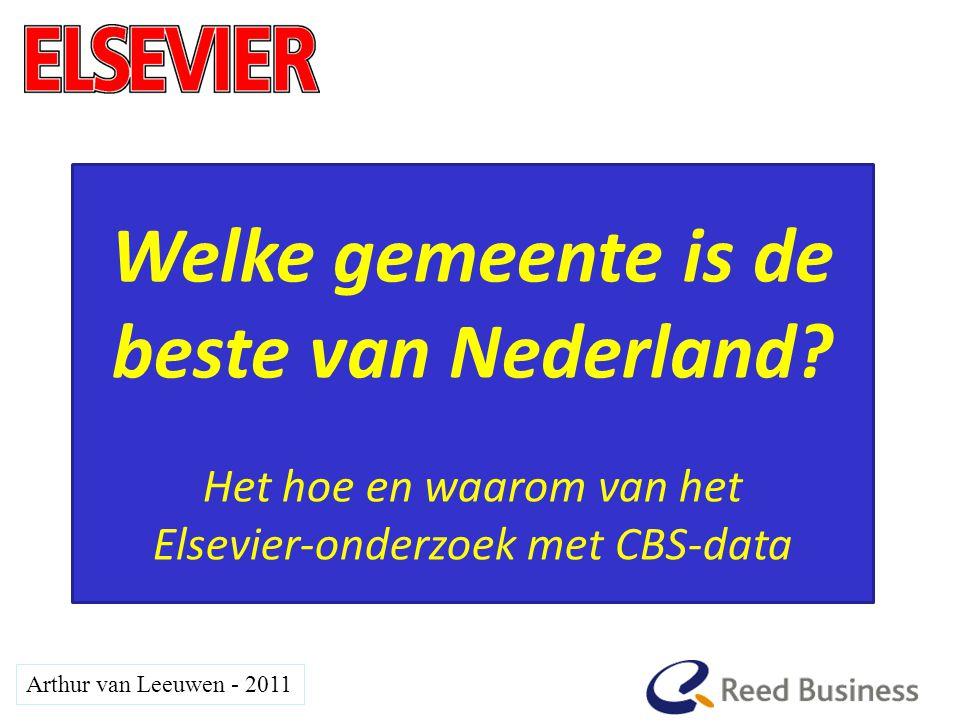 Arthur van Leeuwen - 2011 Welke gemeente is de beste van Nederland.