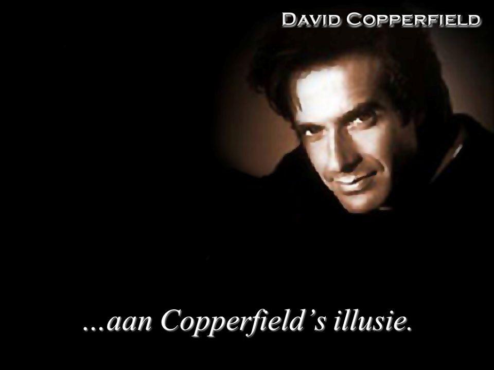 …aan Copperfield's illusie.