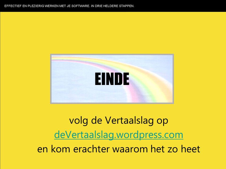 EINDE volg de Vertaalslag op deVertaalslag.wordpress.com en kom erachter waarom het zo heet