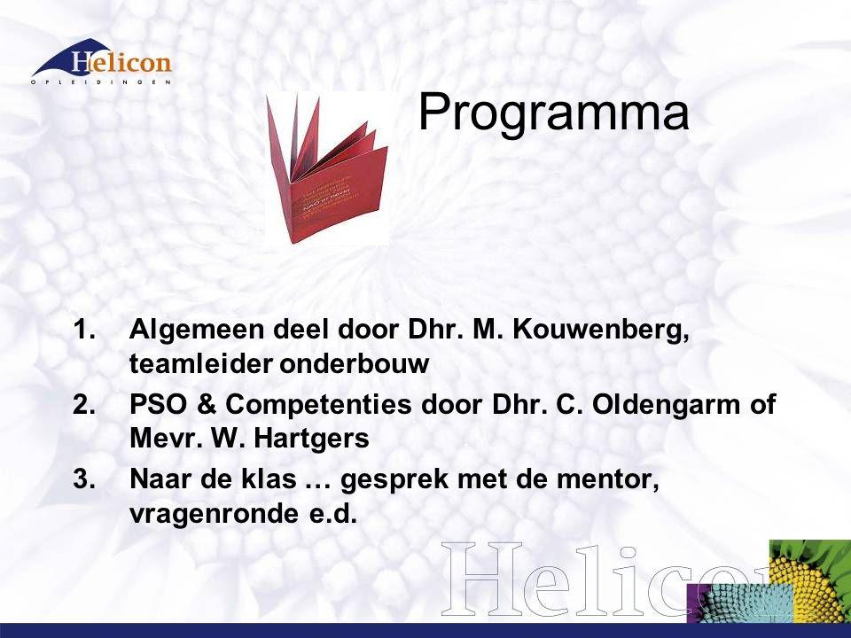 Programma 1.Algemeen deel door Dhr. M. Kouwenberg, teamleider onderbouw 2.PSO & Competenties door Dhr. C. Oldengarm of Mevr. W. Hartgers 3.Naar de kla