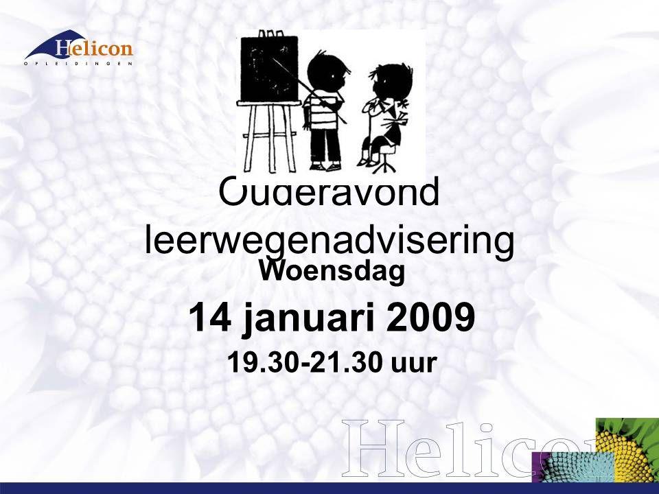 Ouderavond leerwegenadvisering Woensdag 14 januari 2009 19.30-21.30 uur