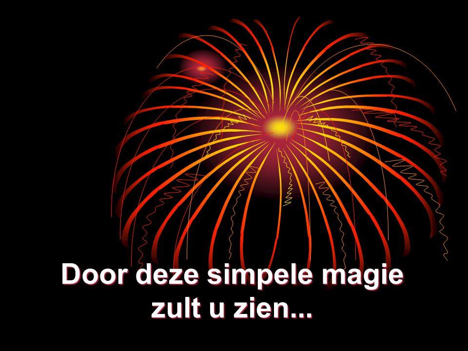 Door deze simpele magie zult u zien...