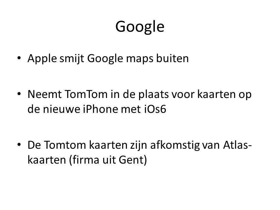 Google Apple smijt Google maps buiten Neemt TomTom in de plaats voor kaarten op de nieuwe iPhone met iOs6 De Tomtom kaarten zijn afkomstig van Atlas- kaarten (firma uit Gent)