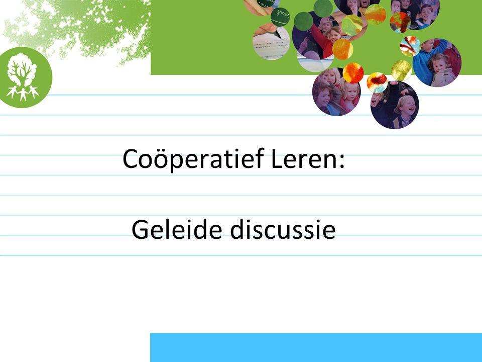 Coöperatief Leren: Geleide discussie