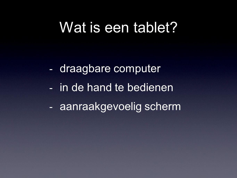 Wat is een tablet  draagbare computer  in de hand te bedienen  aanraakgevoelig scherm