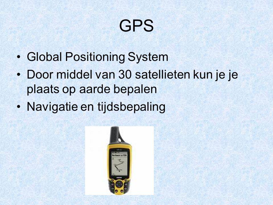 GPS Global Positioning System Door middel van 30 satellieten kun je je plaats op aarde bepalen Navigatie en tijdsbepaling