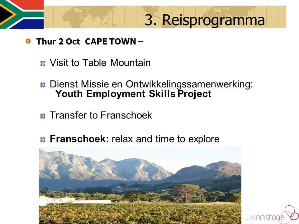 3. Reisprogramma Thur 2 Oct CAPE TOWN – Visit to Table Mountain Dienst Missie en Ontwikkelingssamenwerking: Youth Employment Skills Project Transfer t