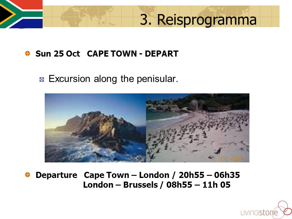 Sun 25 Oct CAPE TOWN - DEPART Excursion along the penisular.