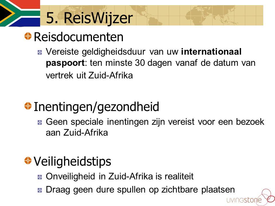 Reisdocumenten Vereiste geldigheidsduur van uw internationaal paspoort: ten minste 30 dagen vanaf de datum van vertrek uit Zuid-Afrika Inentingen/gezondheid Geen speciale inentingen zijn vereist voor een bezoek aan Zuid-Afrika Veiligheidstips Onveiligheid in Zuid-Afrika is realiteit Draag geen dure spullen op zichtbare plaatsen 5.