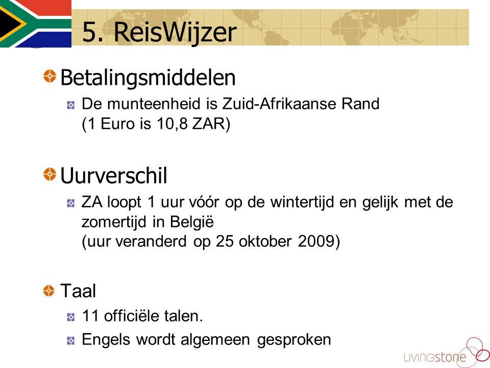 Betalingsmiddelen De munteenheid is Zuid-Afrikaanse Rand (1 Euro is 10,8 ZAR) Uurverschil ZA loopt 1 uur vóór op de wintertijd en gelijk met de zomertijd in België (uur veranderd op 25 oktober 2009) Taal 11 officiële talen.