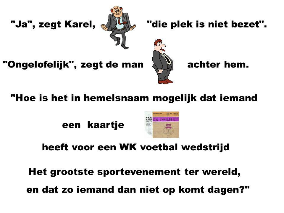 Een Echte voetbalfan!! Even als opwarmertje voor het komende WK!! Karel van Binsbergen had eindelijk zijn kaarten voor het WK 2006 gekregen. Toen de w