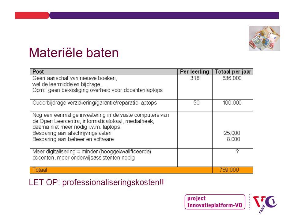 Materiële baten LET OP: professionaliseringskosten!!