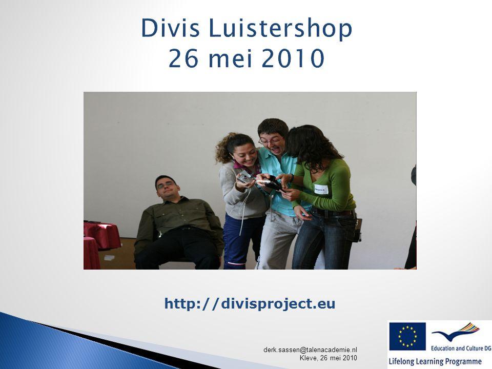 derk.sassen@talenacademie.nl Kleve, 26 mei 2010 http://divisproject.eu